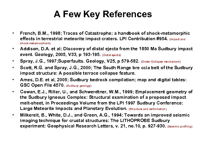 A Few Key References • French, B. M. , 1998; Traces of Catastrophe; a