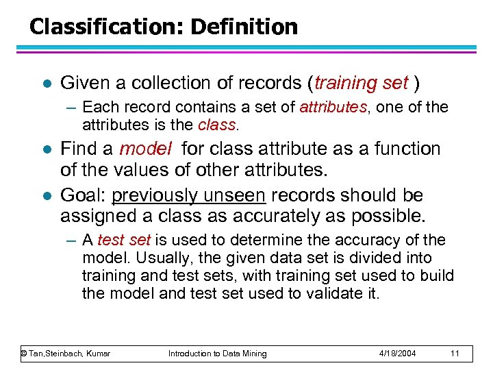 Classification: Definition l Given a collection of records (training set ) – Each record