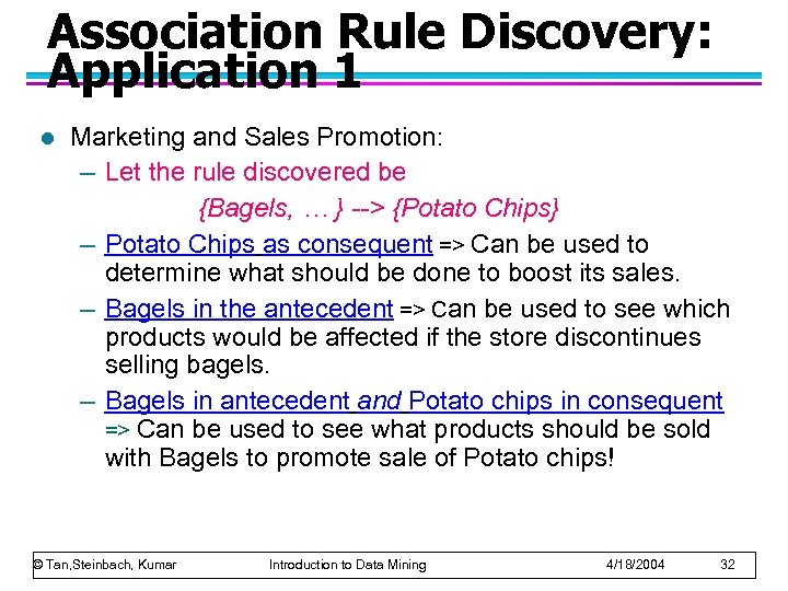 Association Rule Discovery: Application 1 l Marketing and Sales Promotion: – Let the rule