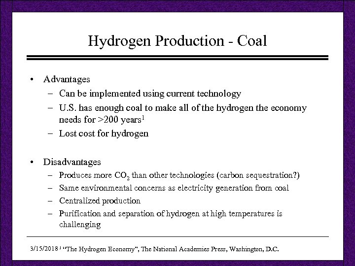 Hydrogen Production - Coal • Advantages – Can be implemented using current technology –