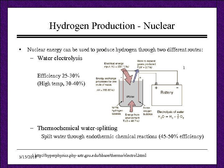 Hydrogen Production - Nuclear • Nuclear energy can be used to produce hydrogen through