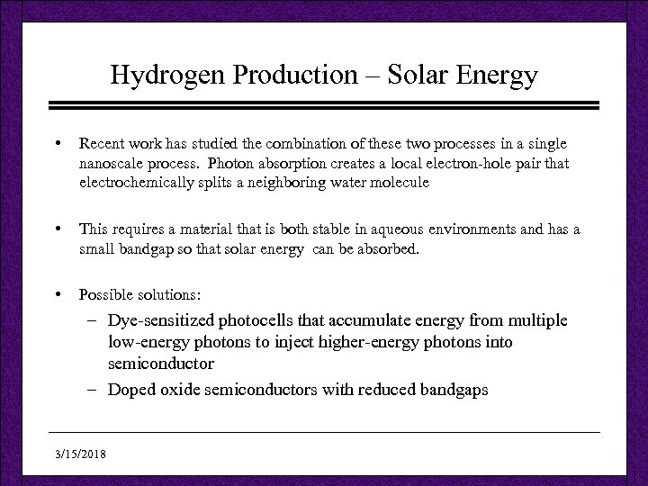 Hydrogen Production – Solar Energy • Recent work has studied the combination of these