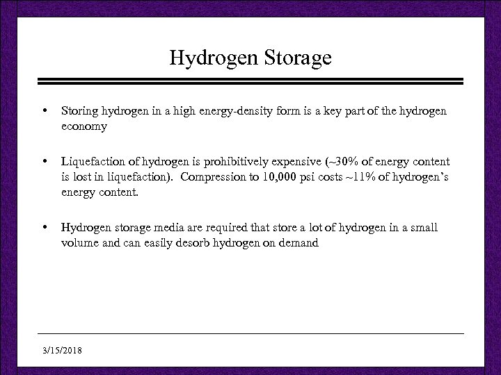 Hydrogen Storage • Storing hydrogen in a high energy-density form is a key part