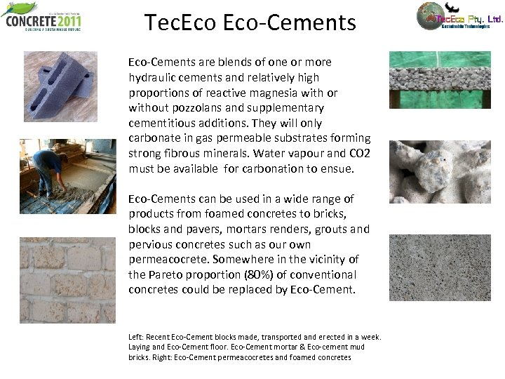 Tec. Eco-Cements are blends of one or more hydraulic cements and relatively high proportions