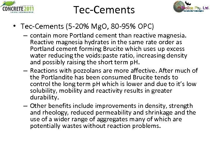 Tec-Cements • Tec-Cements (5 -20% Mg. O, 80 -95% OPC) – contain more Portland