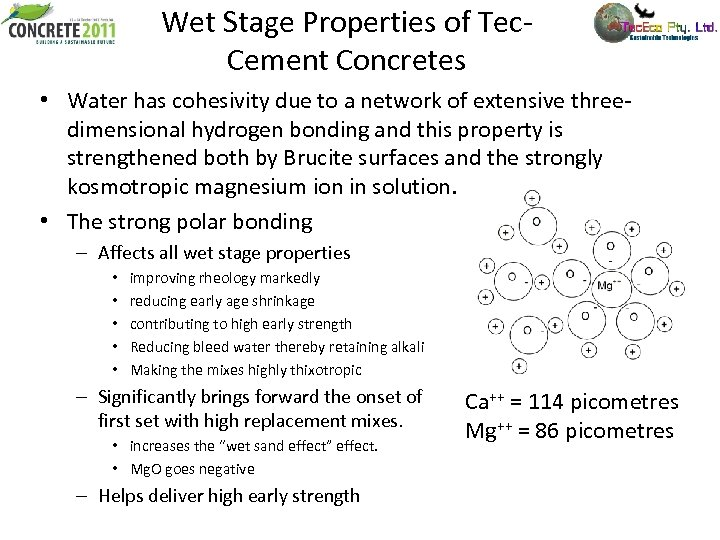Wet Stage Properties of Tec. Cement Concretes • Water has cohesivity due to a