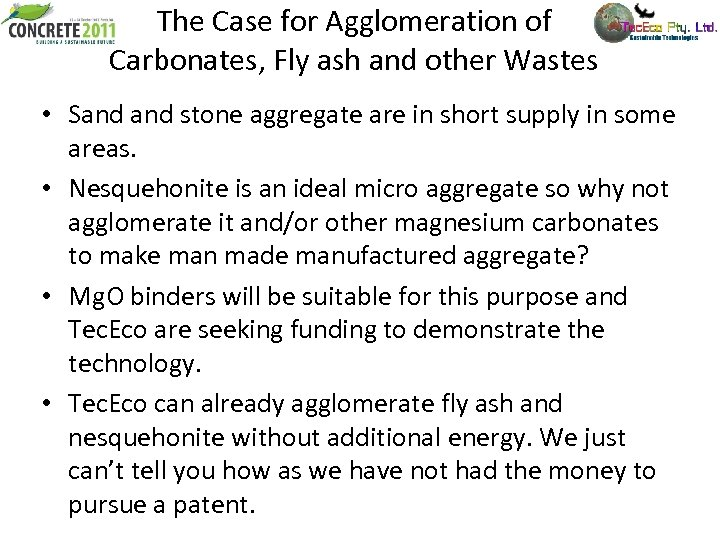 The Case for Agglomeration of Carbonates, Fly ash and other Wastes • Sand stone