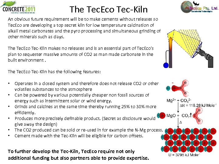 The Tec. Eco Tec-Kiln An obvious future requirement will be to make cements without