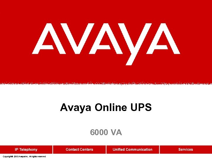 Avaya Online UPS 6000 VA Copyright© 2003 Avaya Inc. All rights reserved