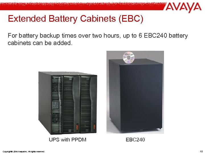 Extended Battery Cabinets (EBC) For battery backup times over two hours, up to 6