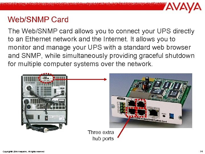Web/SNMP Card The Web/SNMP card allows you to connect your UPS directly to an
