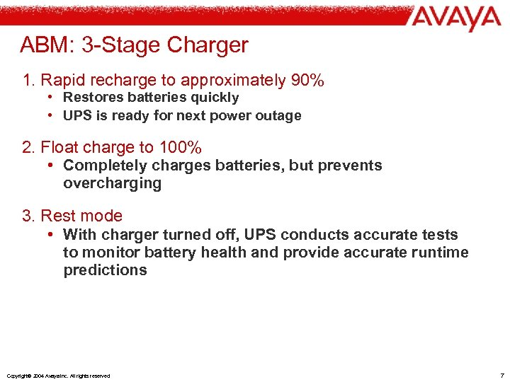 ABM: 3 -Stage Charger 1. Rapid recharge to approximately 90% • Restores batteries quickly
