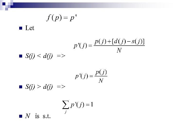 n Let n S(j) < d(j) => n S(j) > d(j) => n N