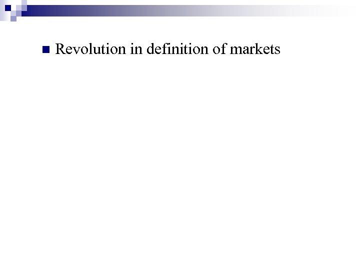 n Revolution in definition of markets