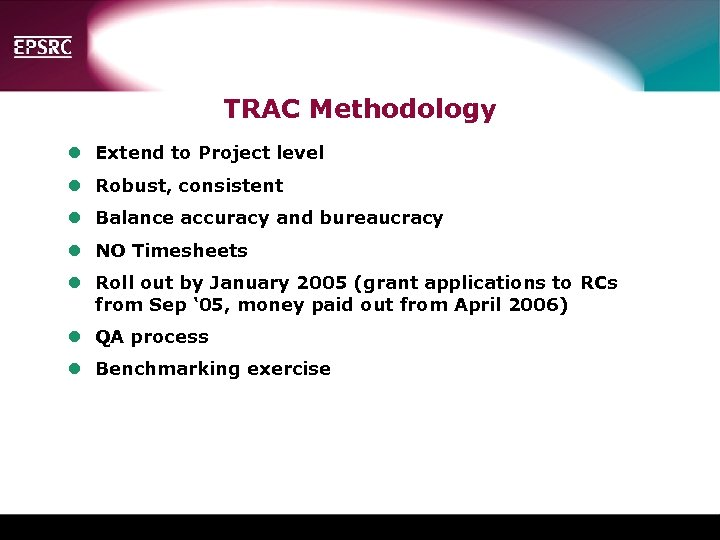 TRAC Methodology l Extend to Project level l Robust, consistent l Balance accuracy and