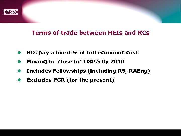 Terms of trade between HEIs and RCs l RCs pay a fixed % of