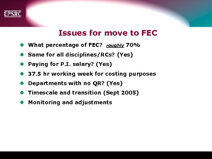 Issues for move to FEC l What percentage of FEC? roughly 70% l Same