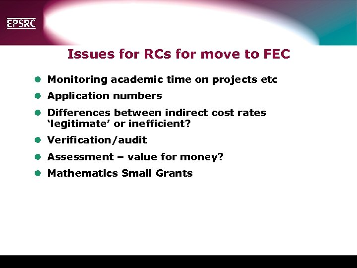 Issues for RCs for move to FEC l Monitoring academic time on projects etc