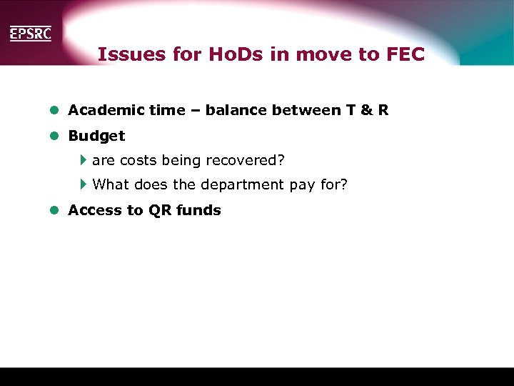 Issues for Ho. Ds in move to FEC l Academic time – balance between