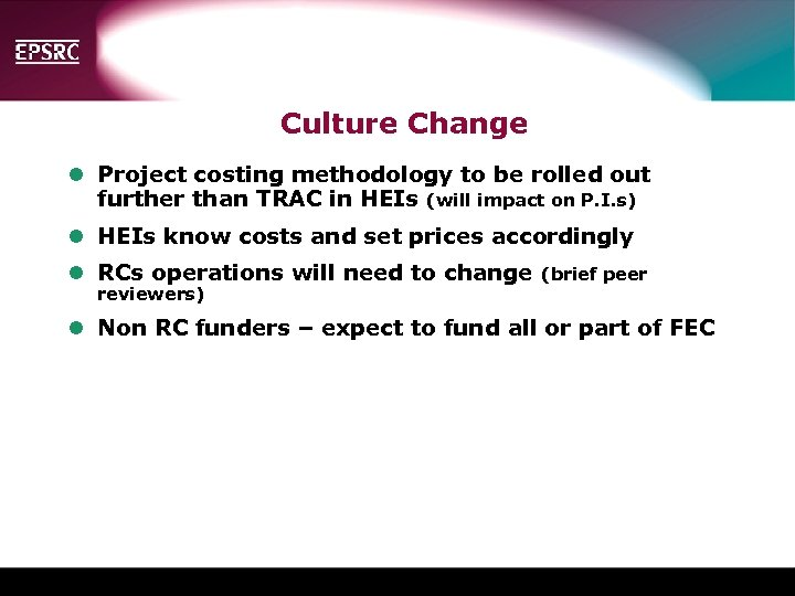 Culture Change l Project costing methodology to be rolled out further than TRAC in