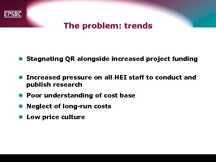 The problem: trends l Stagnating QR alongside increased project funding l Increased pressure on