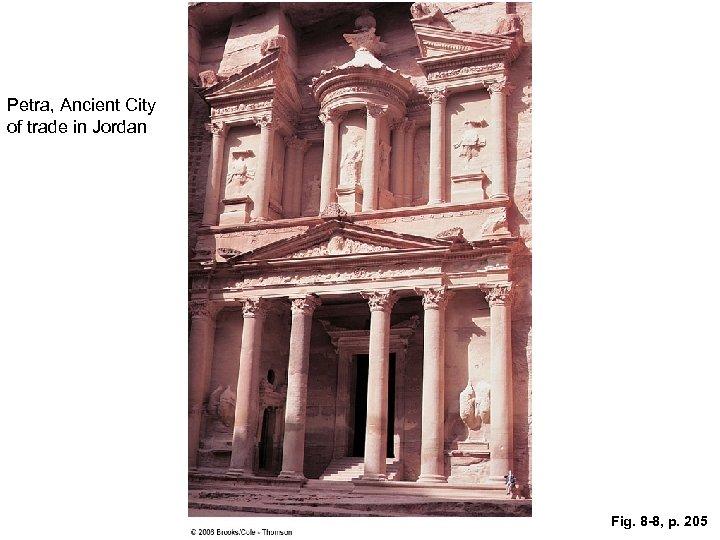 Petra, Ancient City of trade in Jordan Fig. 8 -8, p. 205