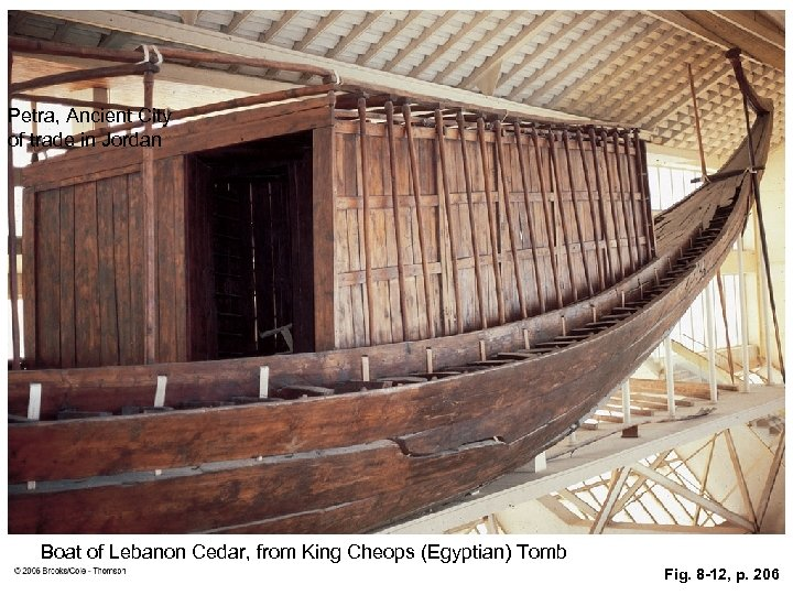 Petra, Ancient City of trade in Jordan Boat of Lebanon Cedar, from King Cheops