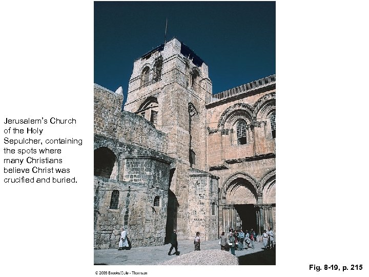 Jerusalem's Church of the Holy Sepulcher, containing the spots where many Christians believe Christ
