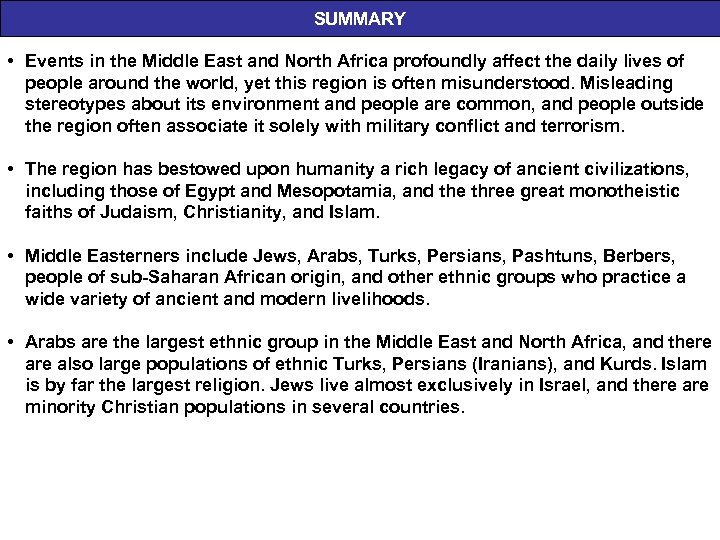 SUMMARY • Events in the Middle East and North Africa profoundly affect the daily