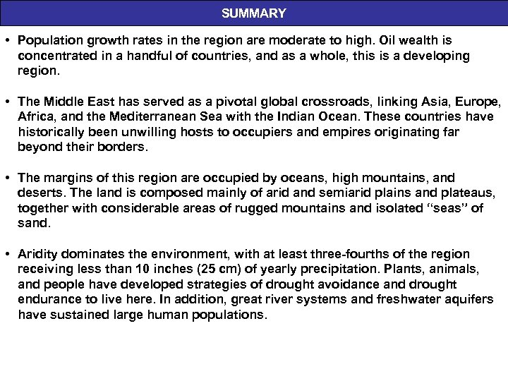 SUMMARY • Population growth rates in the region are moderate to high. Oil wealth