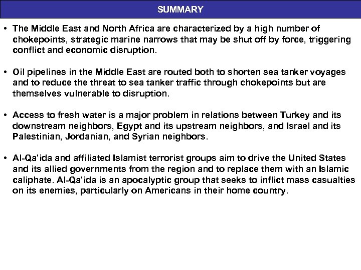 SUMMARY • The Middle East and North Africa are characterized by a high number
