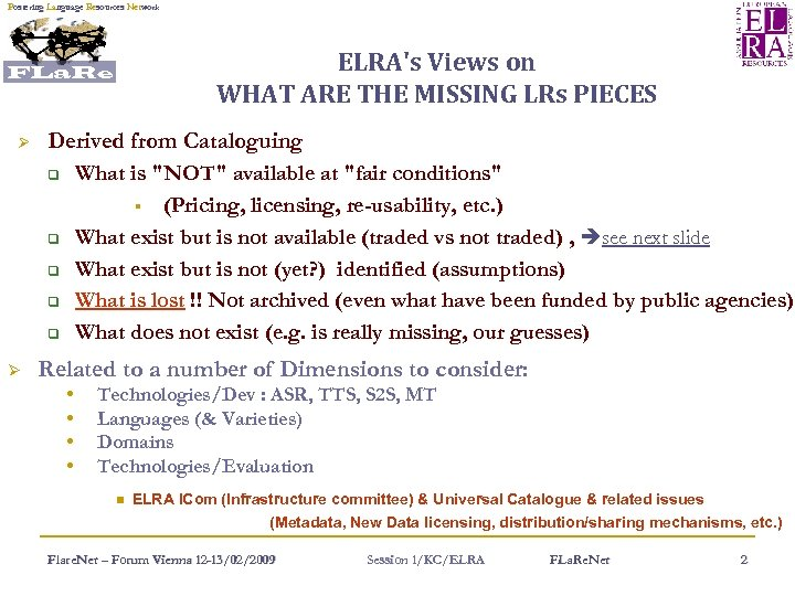 Fostering Language Resources Network ELRA's Views on WHAT ARE THE MISSING LRs PIECES FLa.
