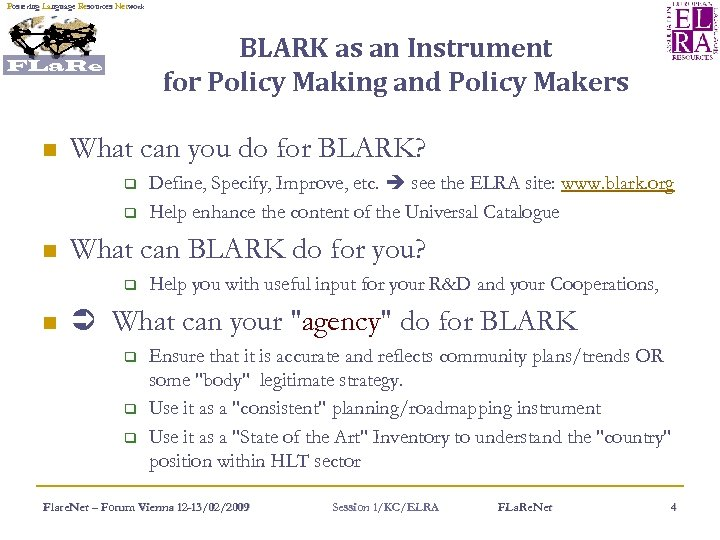 Fostering Language Resources Network BLARK as an Instrument for Policy Making and Policy Makers