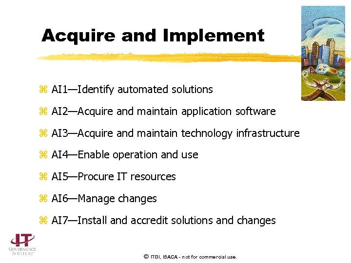 Acquire and Implement z AI 1—Identify automated solutions z AI 2—Acquire and maintain application