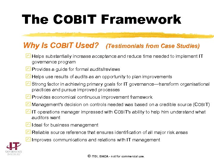 The COBIT Framework Why Is COBIT Used? (Testimonials from Case Studies) y Helps substantially