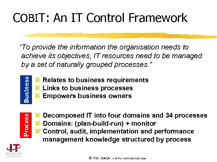 COBIT: An IT Control Framework Business z Relates to business requirements z Links to