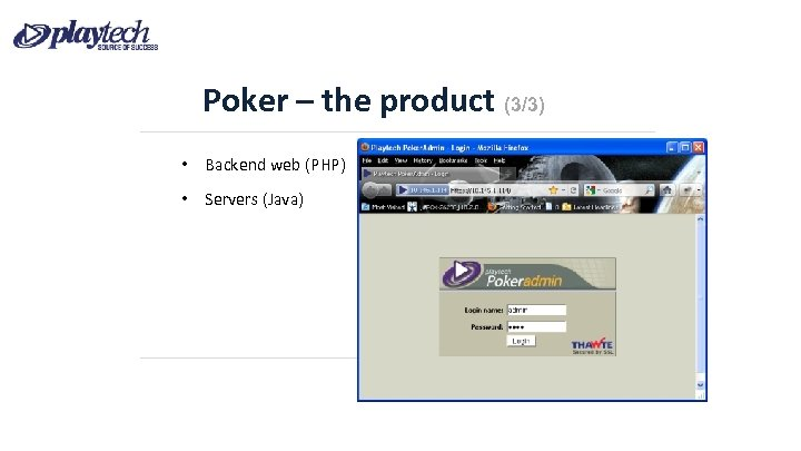 Poker – the product (3/3) • Backend web (PHP) • Servers (Java)