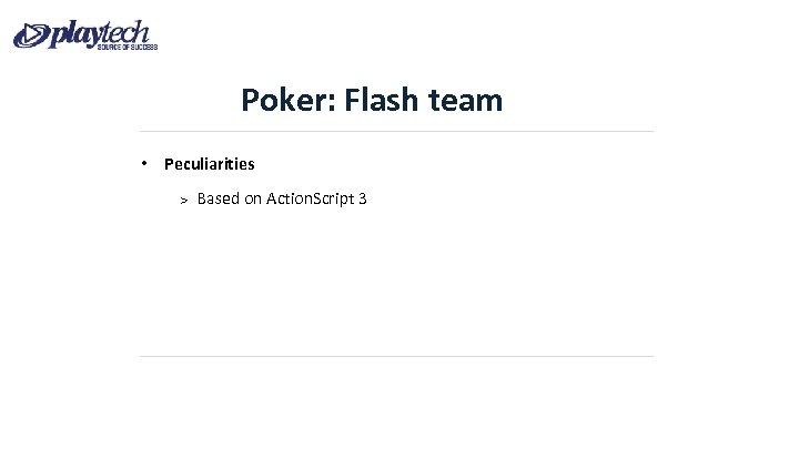 Poker: Flash team • Peculiarities Based on Action. Script 3