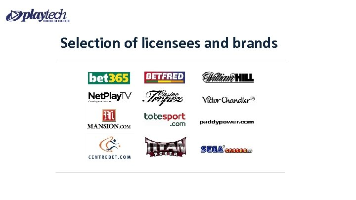 Selection of licensees and brands
