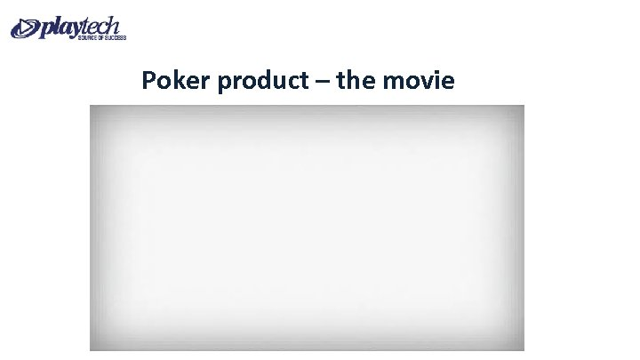 Poker product – the movie