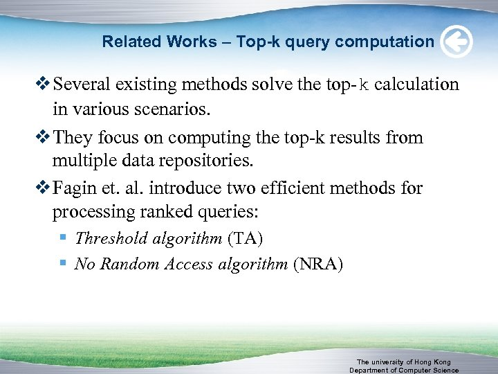 Related Works – Top-k query computation v Several existing methods solve the top-k calculation