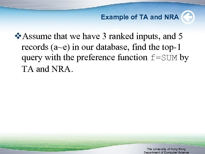 Example of TA and NRA v. Assume that we have 3 ranked inputs, and
