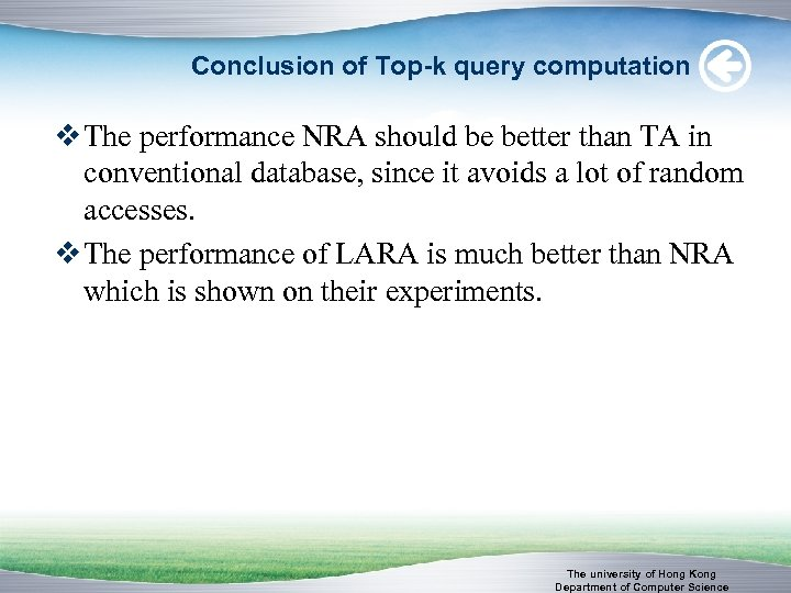 Conclusion of Top-k query computation v The performance NRA should be better than TA