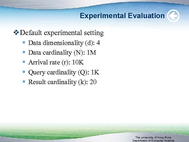 Experimental Evaluation v Default experimental setting § § § Data dimensionality (d): 4 Data