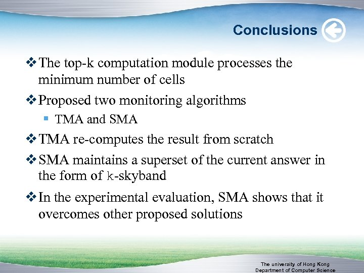 Conclusions v The top-k computation module processes the minimum number of cells v Proposed