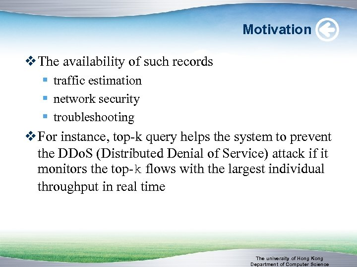 Motivation v The availability of such records § traffic estimation § network security §