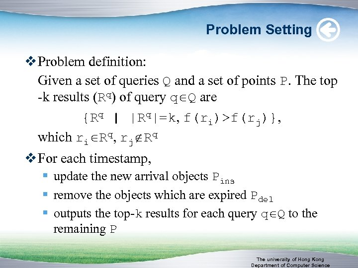 Problem Setting v Problem definition: Given a set of queries Q and a set
