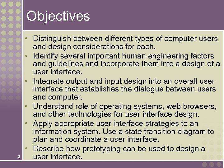 Objectives 2 • Distinguish between different types of computer users and design considerations for
