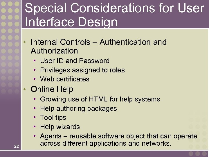 Special Considerations for User Interface Design • Internal Controls – Authentication and Authorization •