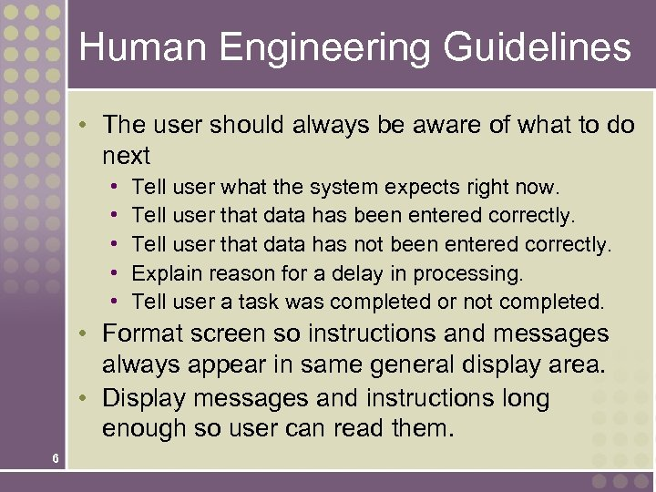 Human Engineering Guidelines • The user should always be aware of what to do
